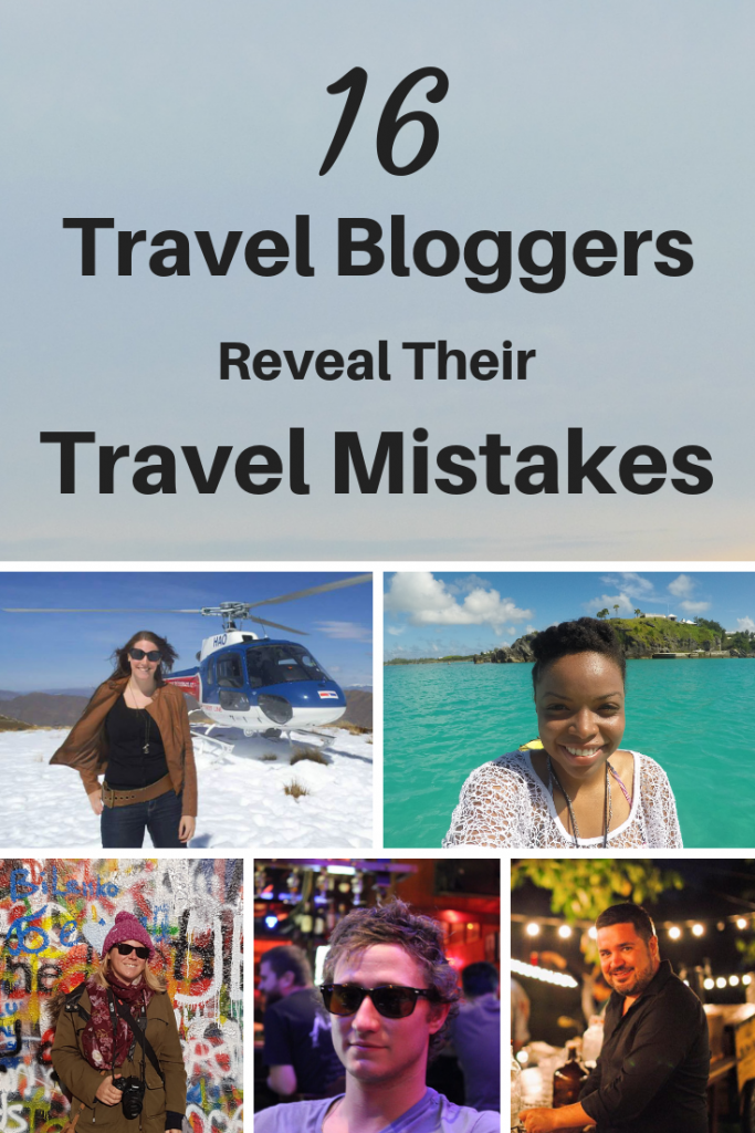 Even the most seasoned traveler makes mistakes now and then. Here 16 travel bloggers admit to their biggest travel mistakes
