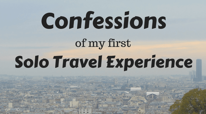 Confessions of my first solo travel experience