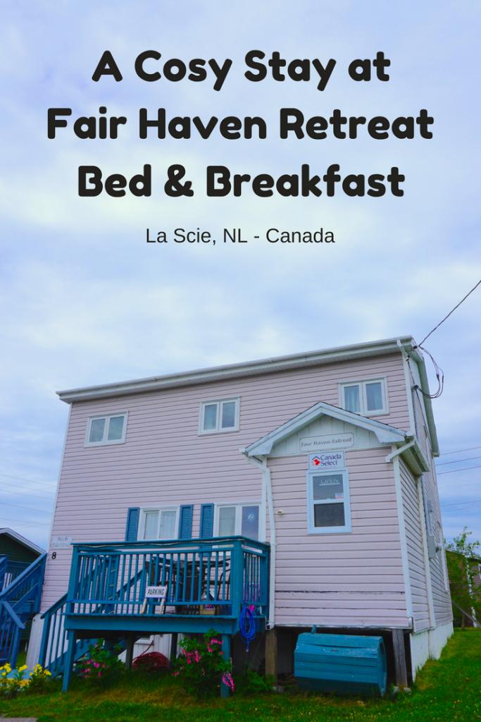 A cosy stay at Fair Haven Retreat B&B in La Scie, Newfoundland - Canada