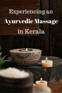 Experiencing an Ayurvedic massage in Kerala, South India