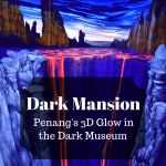 Checking out Dark Mansion: Penang's Glow in the Dark Museum - Penang, Malaysia