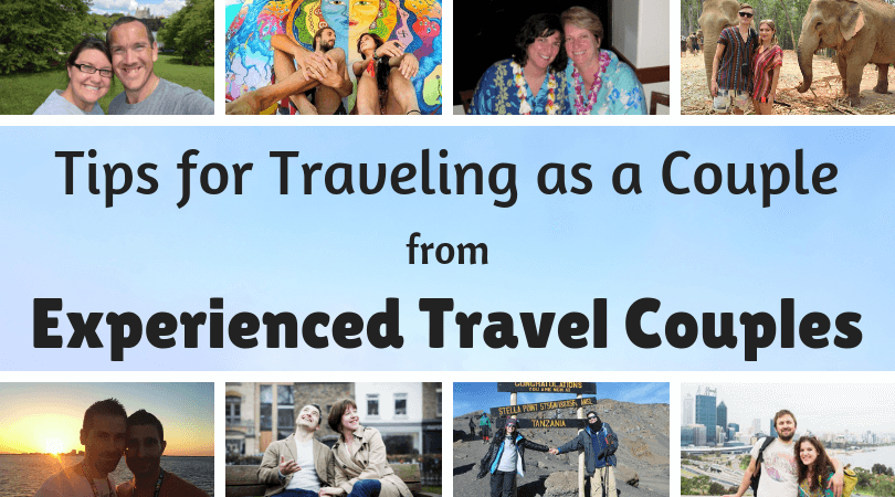 Want to know how to survive traveling as a couple? Read these tips from experienced travel couples
