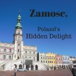 A guide to Zamosc, Poland's hidden delight that you shouldn't miss