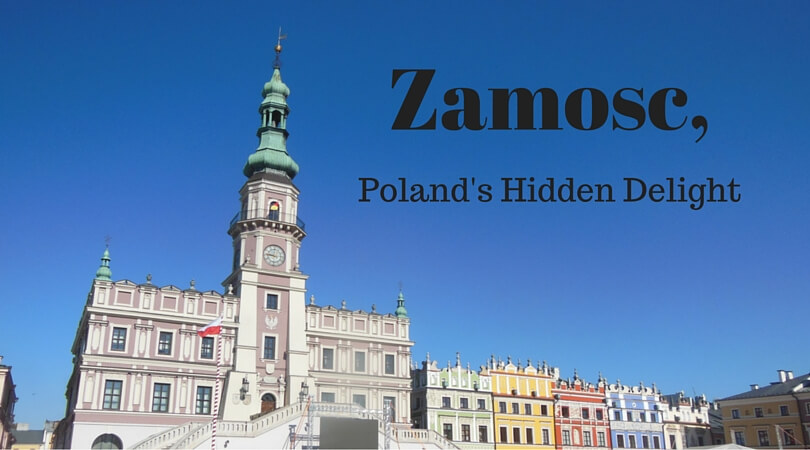 A guide to Zamosc, a hidden gem in Southeastern Poland. How to get there, what to see and where to stay.