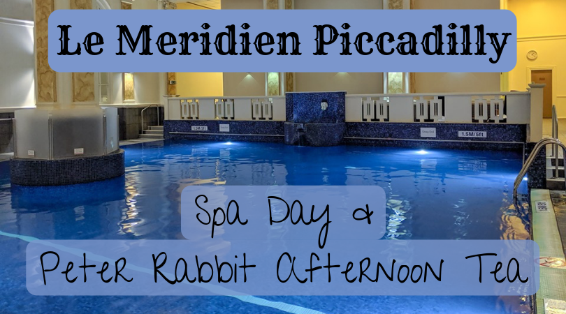 Enjoying a spa day and a Peter Rabbit themed afternoon tea at Le Meridien Piccadilly Hotel in London