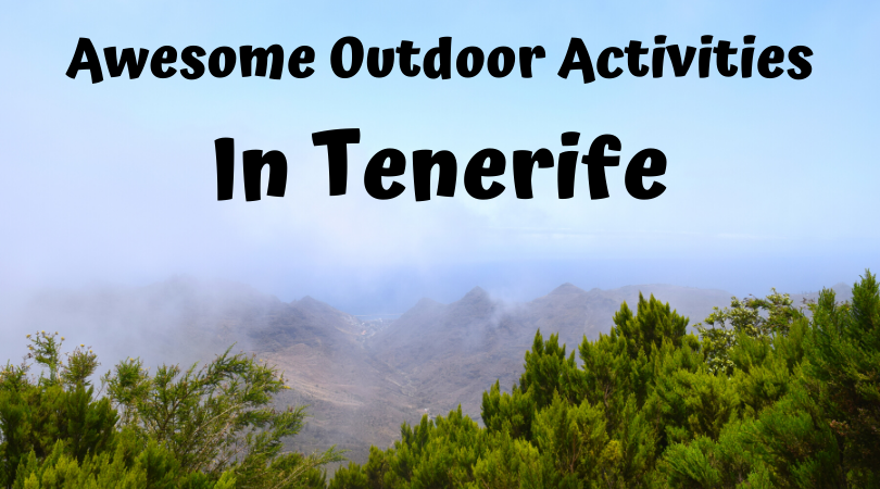 Think Tenerife is just a destination for laying on the beach? Guess again! Check out these awesome outdoor activities in Tenerife
