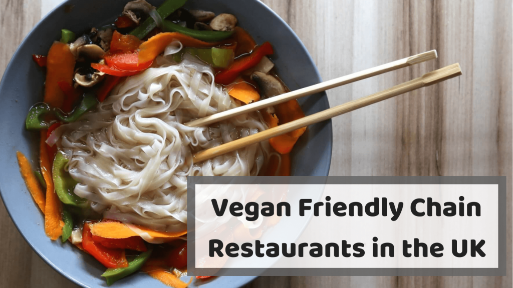With veganism on the rise, many restaurants are adding vegan options to their menus. Here is a list of vegan friendly chain restaurants in the UK