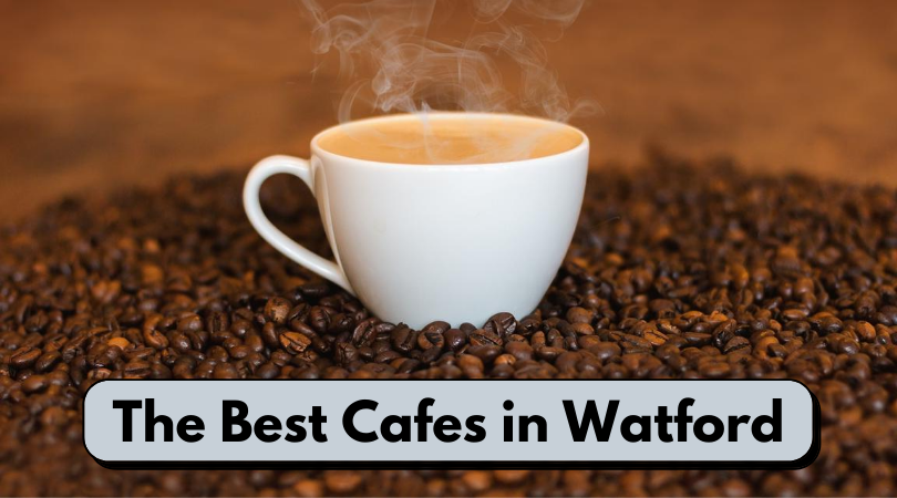 Cool Cafes in Watford | Independent Coffee Shops in Watford | Where to have breakfast in Watford | Best Coffee in Watford | Brunch in Watford