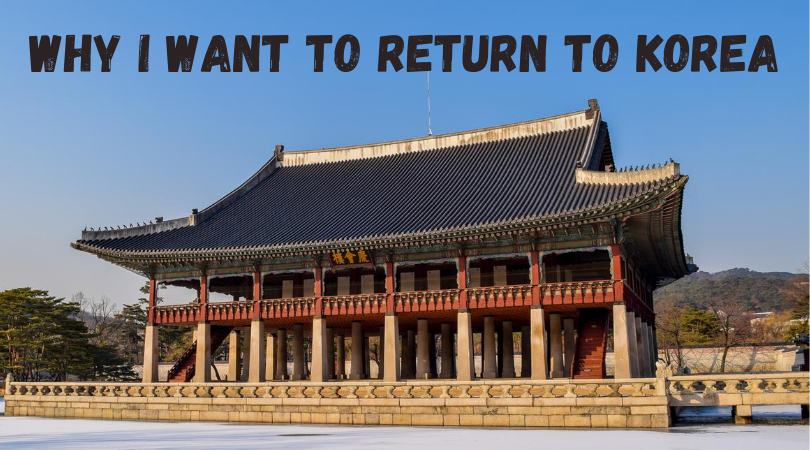Why I want to return to Korea on a non business trip. Korea is a beautiful and fascinating country and I can't wait to return on my own and explore it more