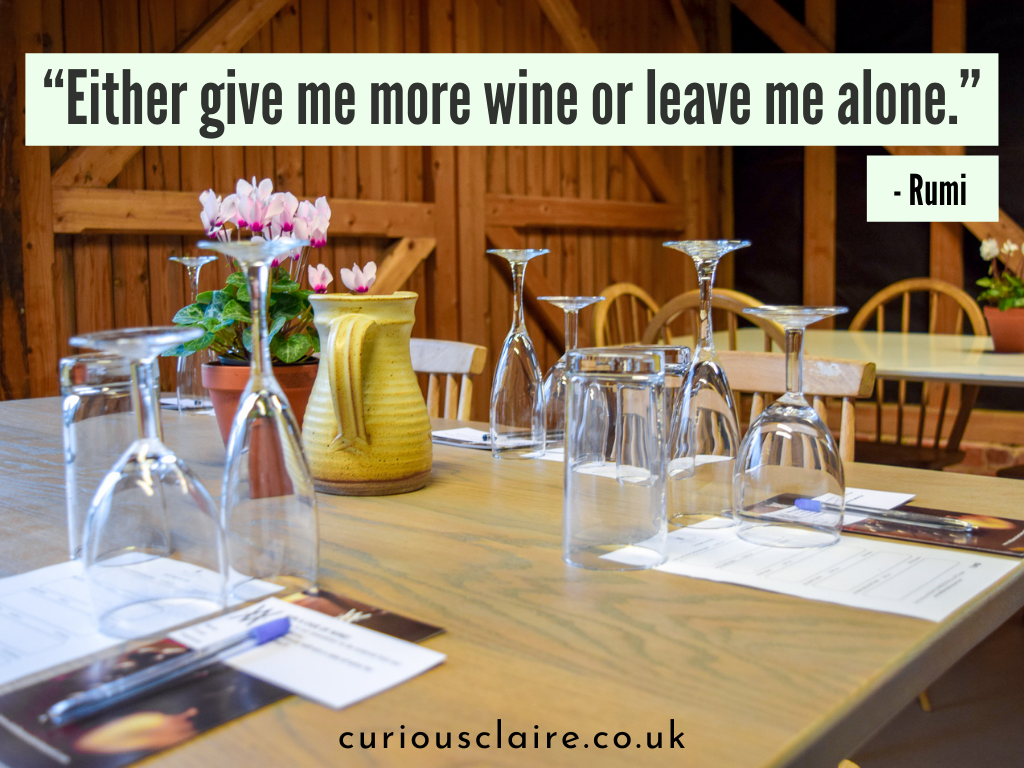"""""""Either give me more wine or leave me alone.""""― Rumi 