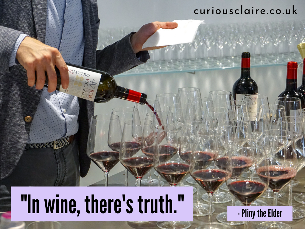 """""""In wine, there's truth."""" — Pliny the Elder 