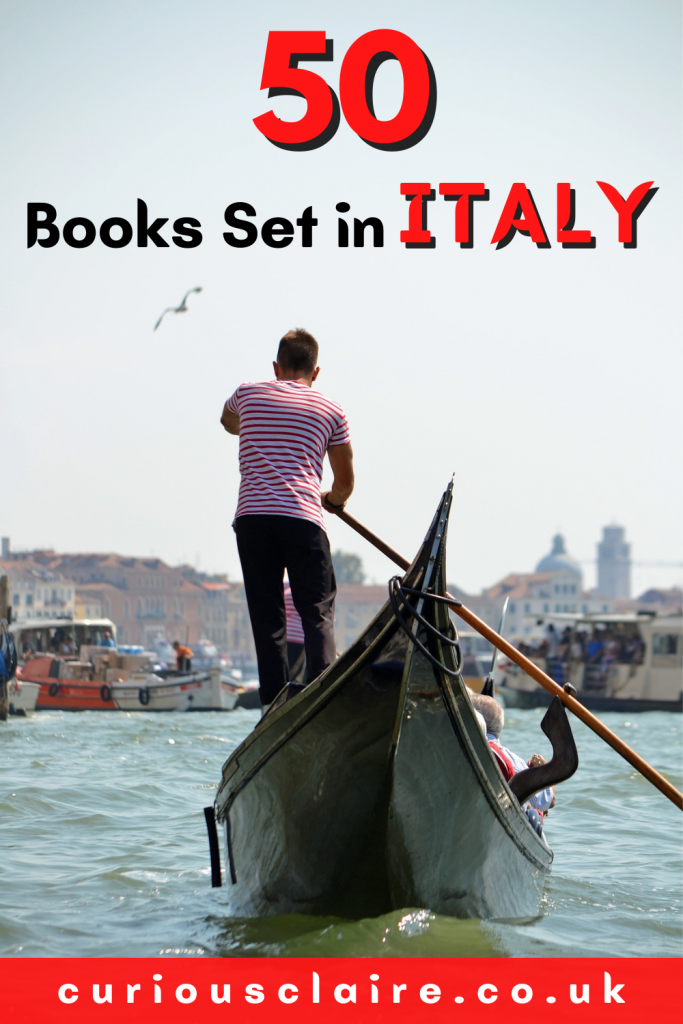 Books to inspire a trip to Italy | Novels set in Italy | Romance novels set in Italy | Thrillers set in Italy | Books of Films | Books Set in Italy | Comedy Books set in Italy | Travel Books | Book Lovers | Best Selling Books